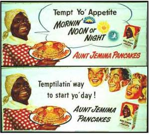 Aunt Jemima mangles the english language, just like Aibileen and Minny