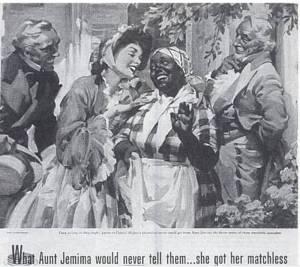 "The ""Happy"" darkie myth of Aunt Jemima"