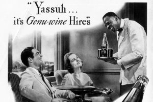 "Hires ad, ""Yassuh . . ."" Black males were also required to grovel and give service with a smile"