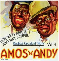 "Amos and Andy (blackface version) note the ""Here we is again. Ain't dat sumden!"" which perpetuates the dialect stereotype"