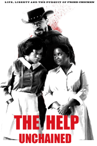 The Help Unchained a mash of two well intended, but seriously flawed creations