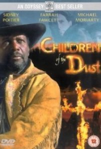 Children of The Dust, a western featuring a love story between Sidney Poitier and Regina Taylor