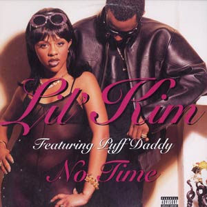 Lil Kim's Badboy record No Time featuring Diddy