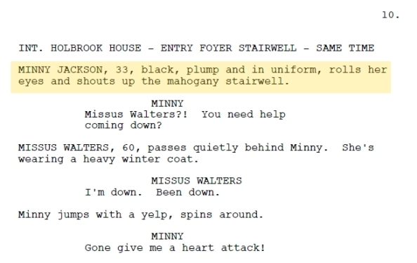 Minny is described in the final Dreamworks screenplay of The Help